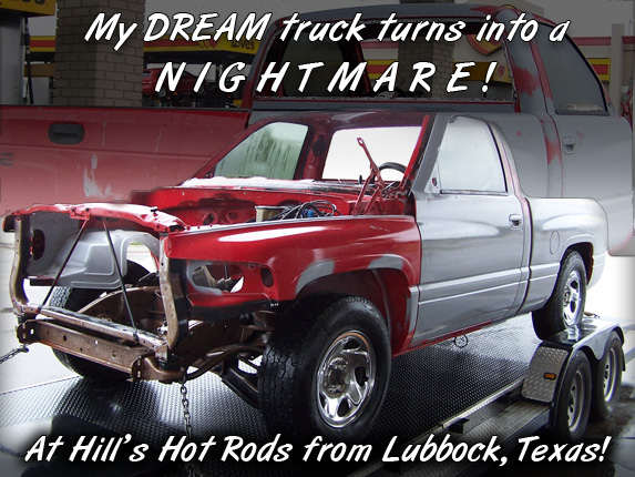 Click here to read the full story about my Hill's Hot Rod Nightmare experience!
